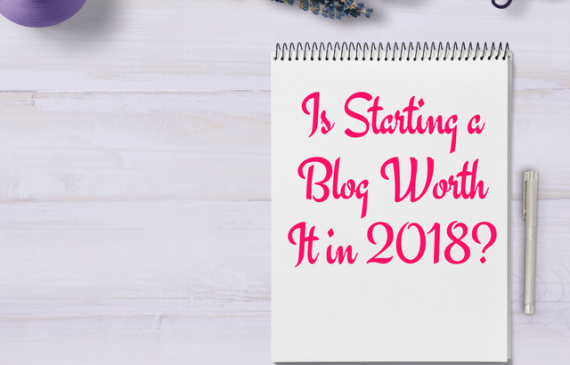 is starting a blog worth it in 2018