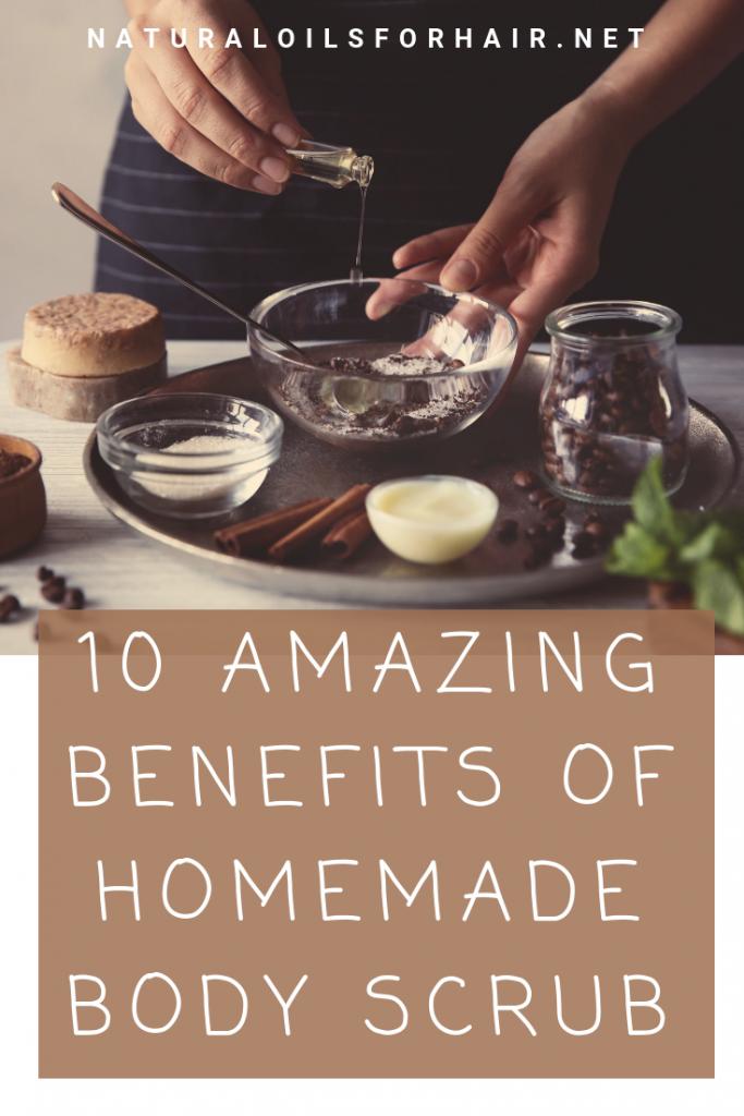 10 Amazing Benefits of Homemade Body Scrub