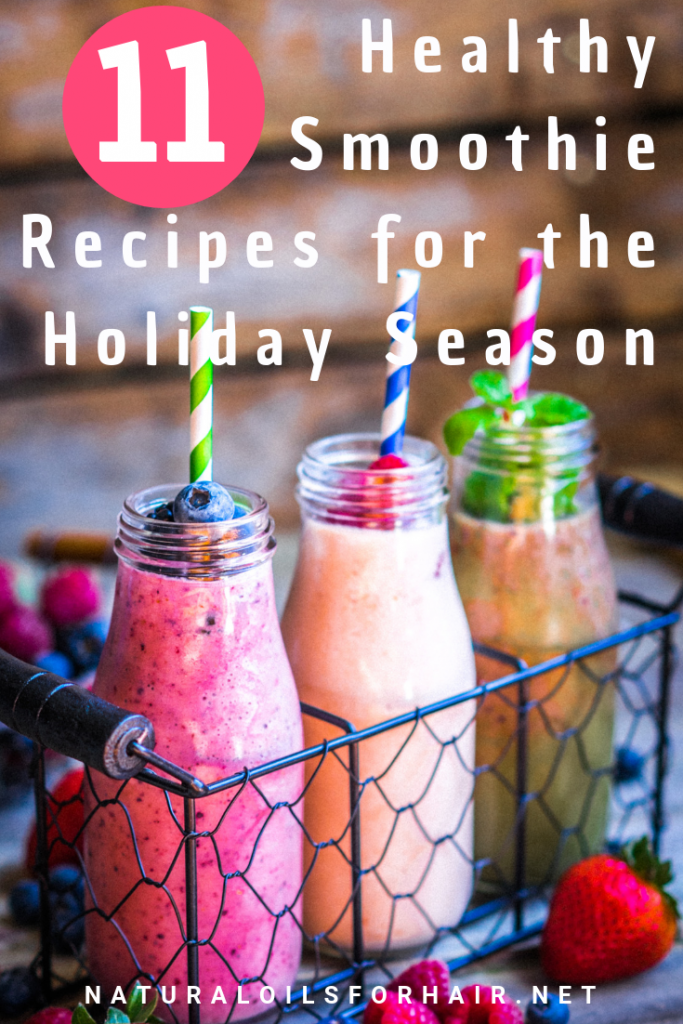 11 Fast and Healthy Smoothie Recipes for the Holiday Season
