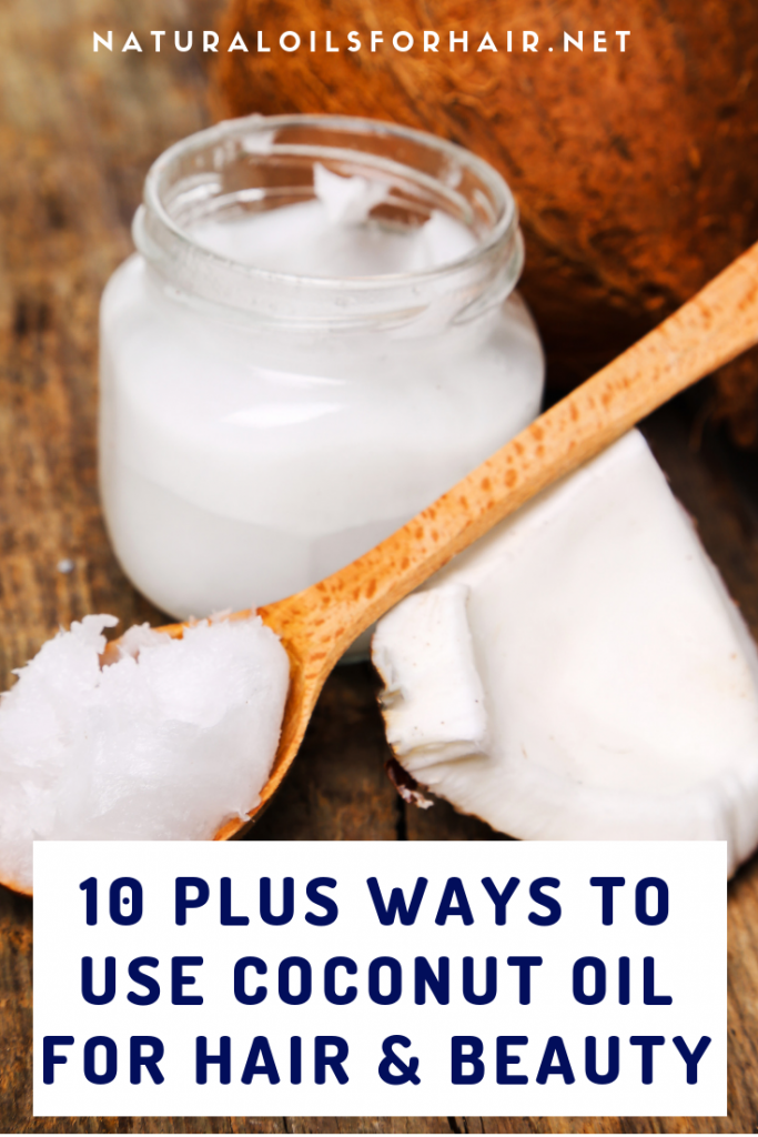 10 plus ways to use coconut oil for hair and beauty
