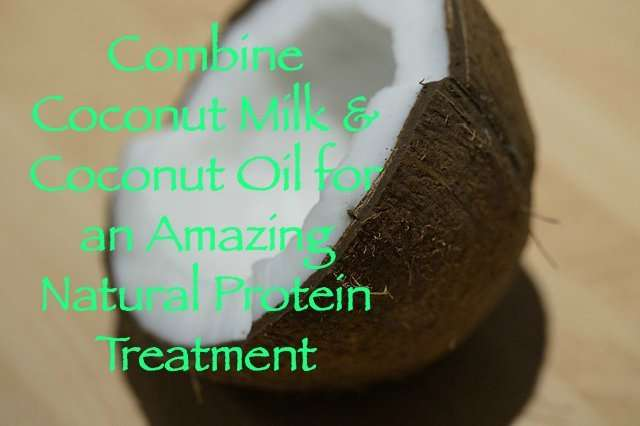 Combine Coconut Milk and Coconut Oil for an Amazing Natural Protein Treatment