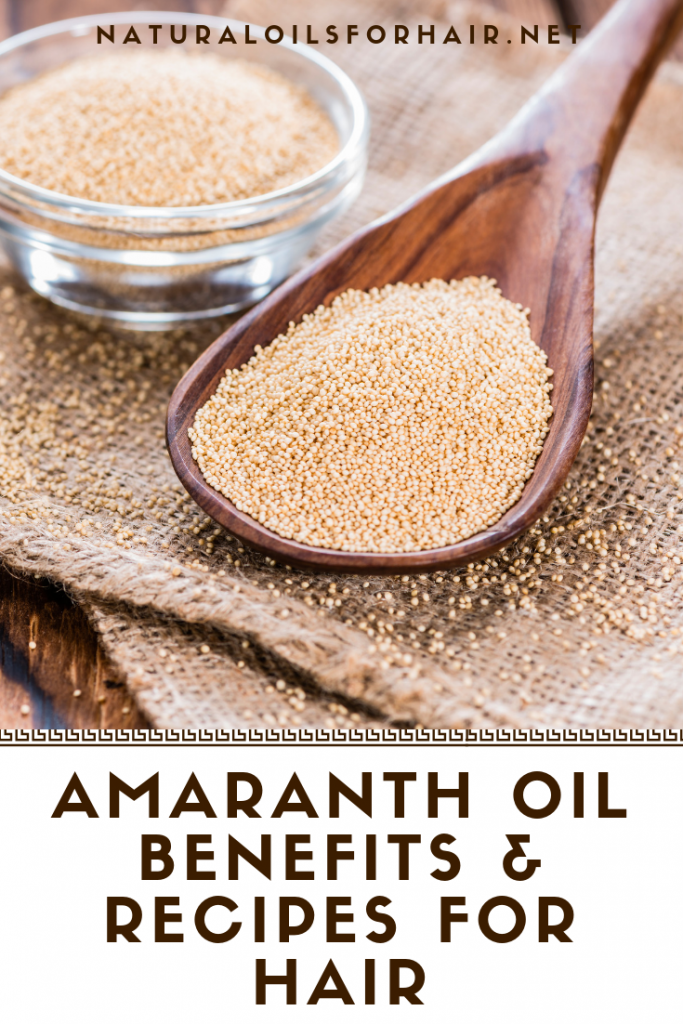 Amaranth oil benefits and recipes for hair