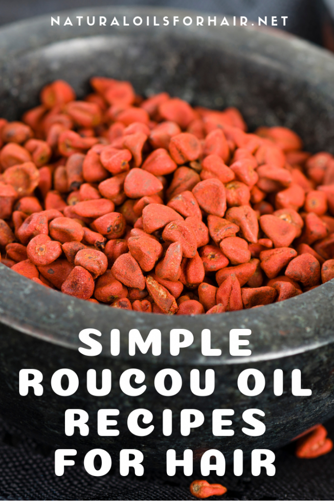Simple Roucou oil recipes for hair