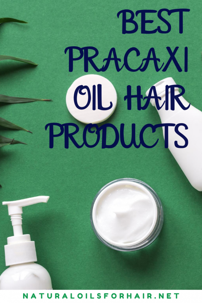 Best Pracaxi Oil Hair Products
