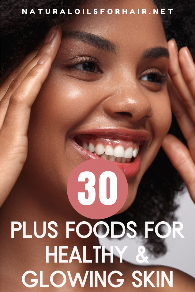 30 Plus Foods for Healthy and Glowing Skin