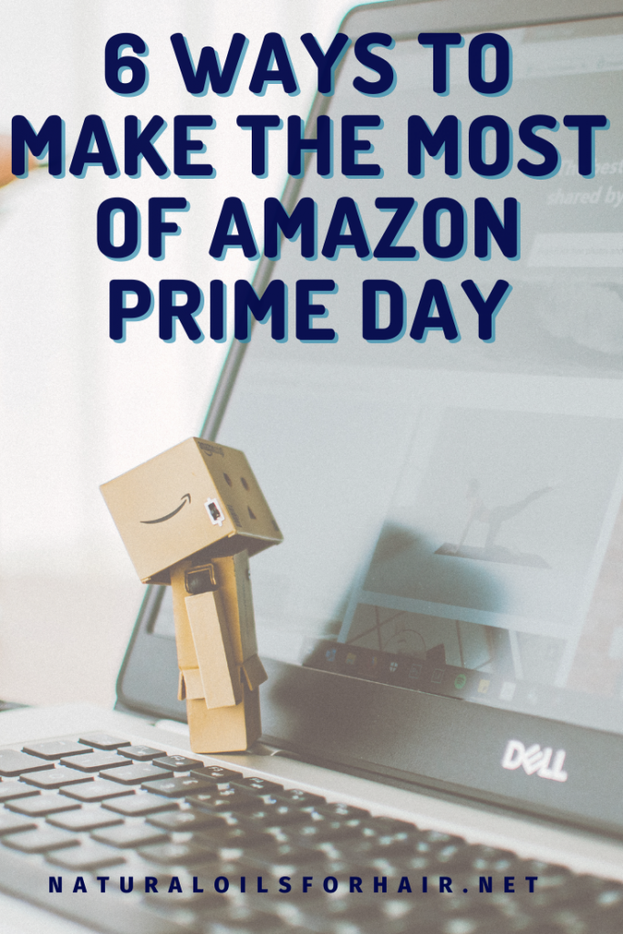 6 Ways to Make the Most of Amazon Prime Day