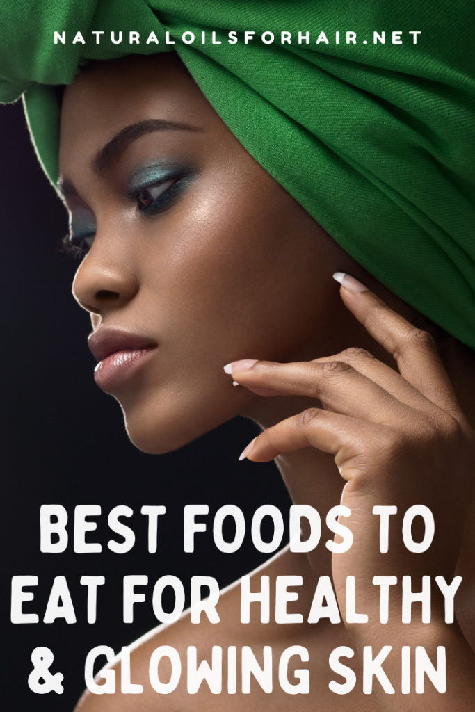 Best Foods to Eat for Healthy and Glowing Skin