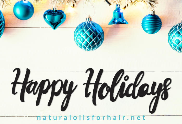 Happy holidays from Natural Oils for Hair and Beauty