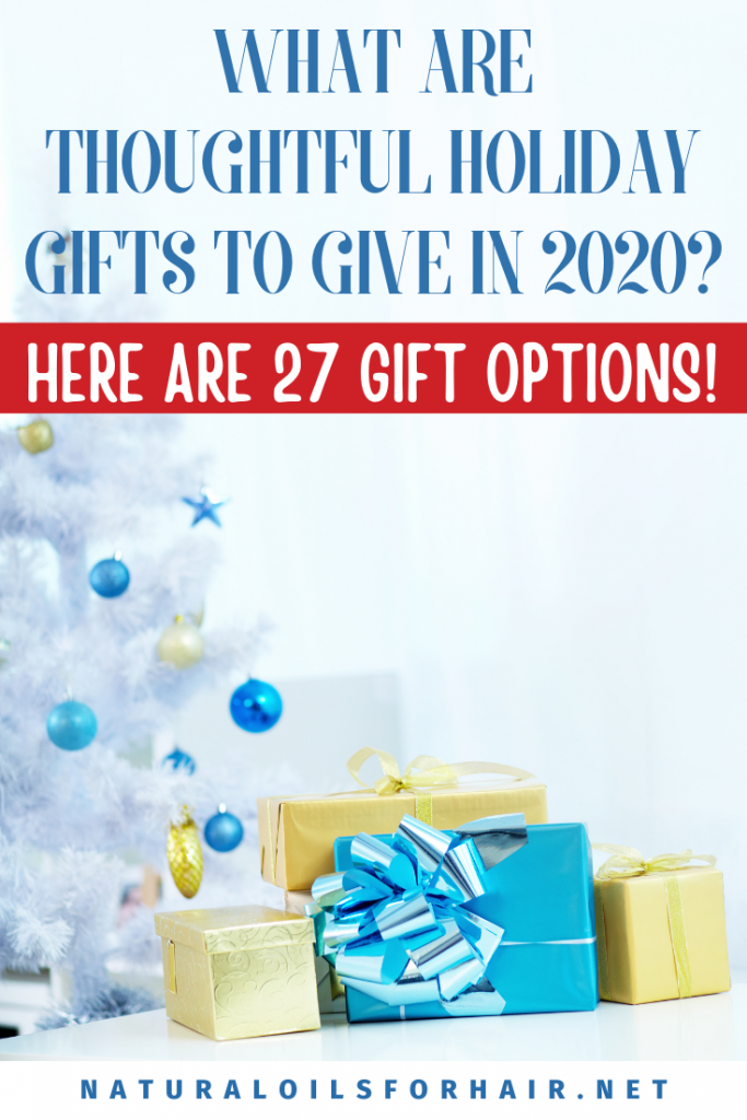 What Are Thoughtful Holiday Gifts to Give in 2020?
