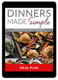 Dinners Made Simple- A 12-Week Plan to Help Make Eating at Home Easier