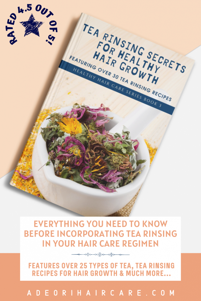 Everything you need to know before incorporating tea rinsing in your hair care regimen