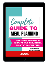 The Complete Guide to Meal Planning Binder- Everything You Need to Know to Stop Wasting Time, Money, and Food