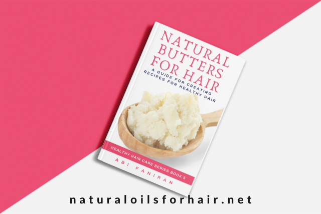 Natural Butters for Hair - Healthy Hair Care Series Book 5