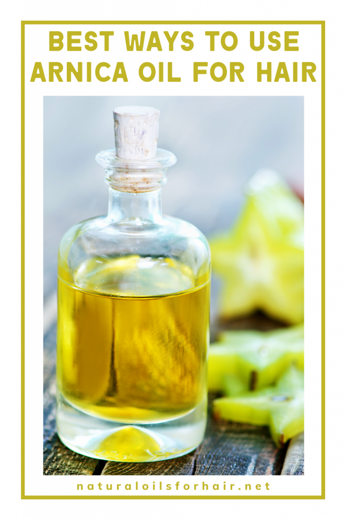 Best Ways to Use Arnica Oil for Hair